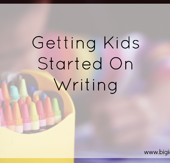 Get Kids To Start Writing