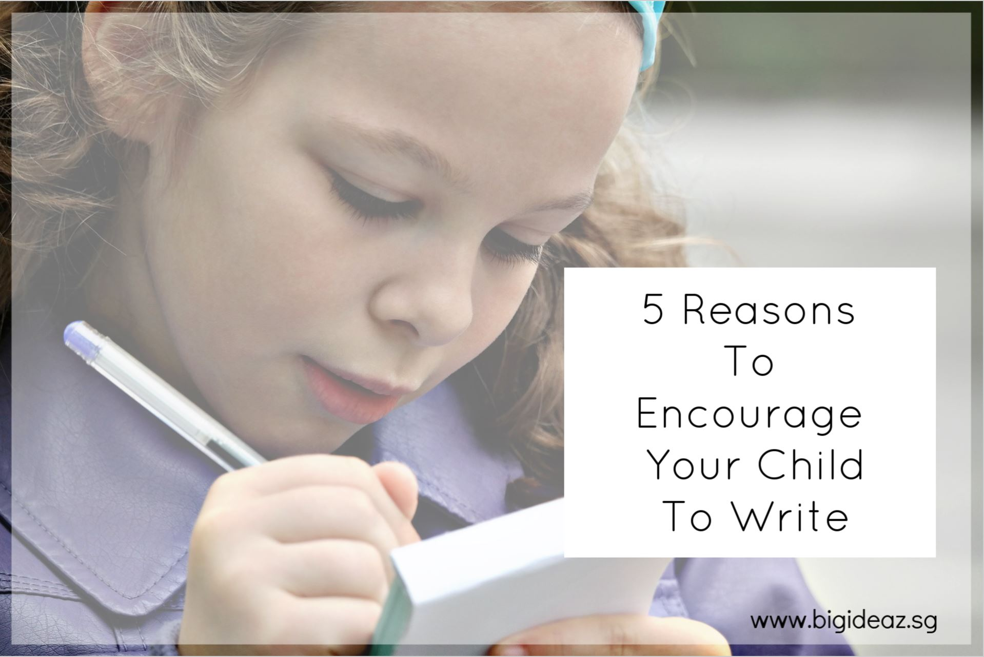 reasons to encourage your child to write